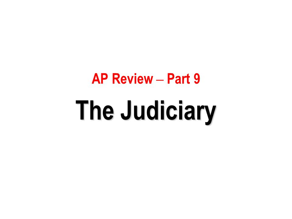 AP Review – Part 9 The Judiciary