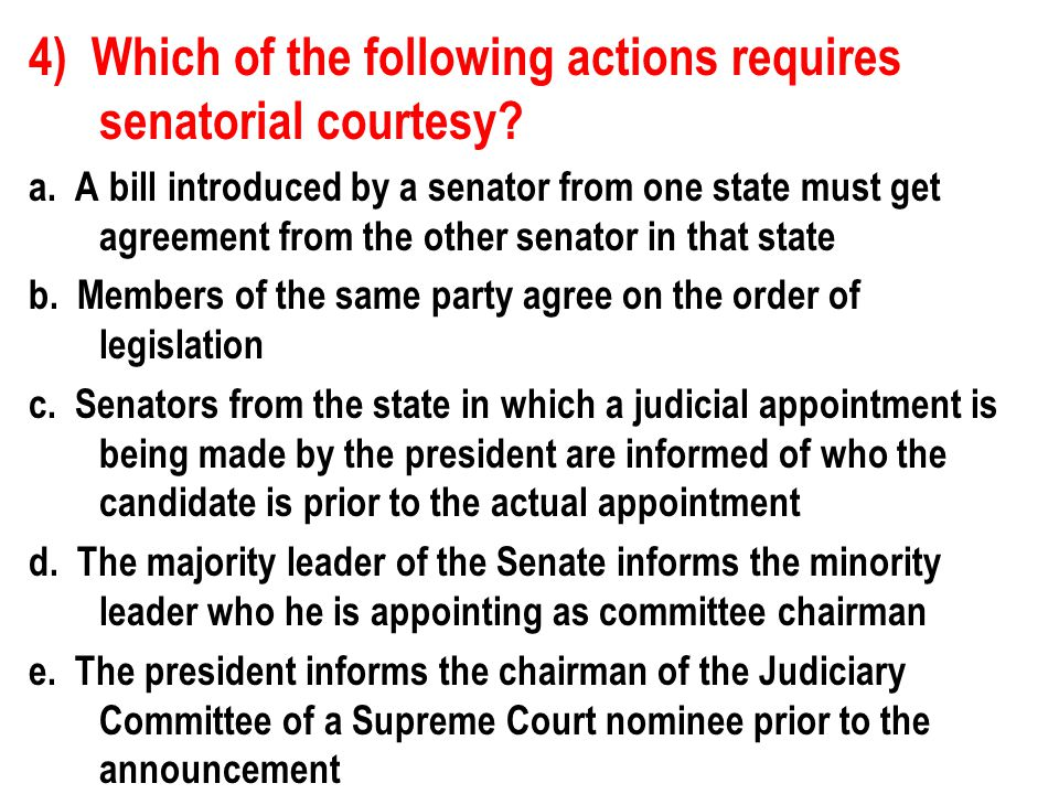 4) Which of the following actions requires senatorial courtesy