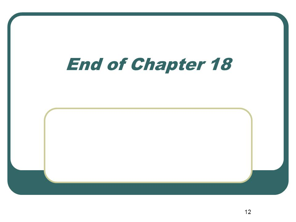 End of Chapter 18
