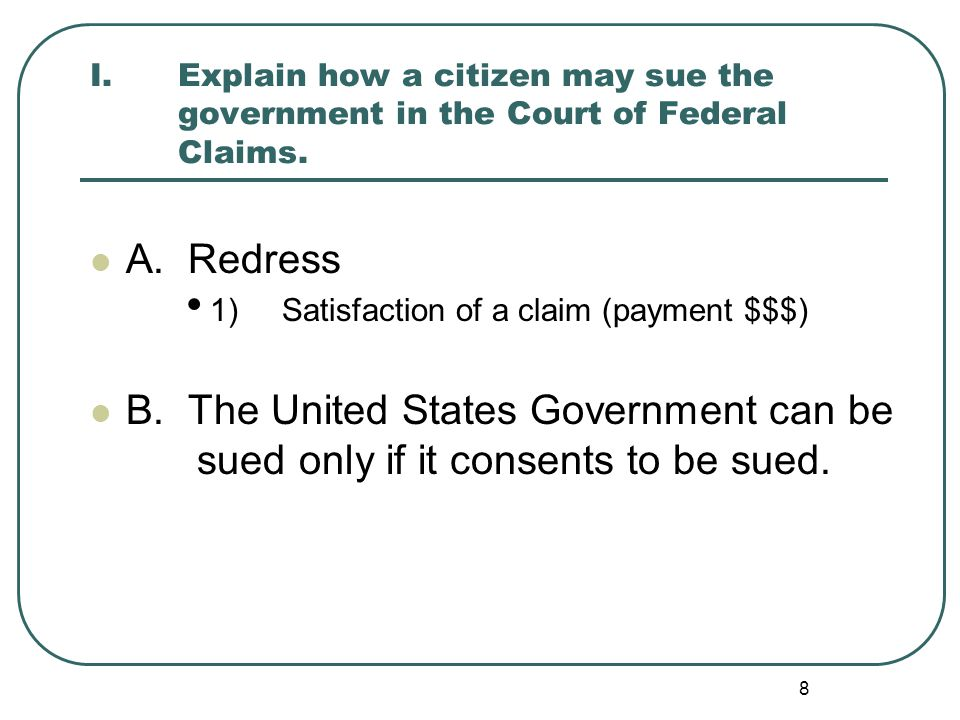 Explain how a citizen may sue the government in the Court of Federal Claims.