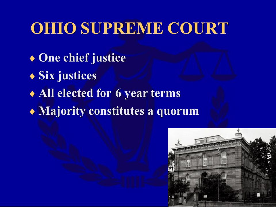 OHIO SUPREME COURT One chief justice Six justices