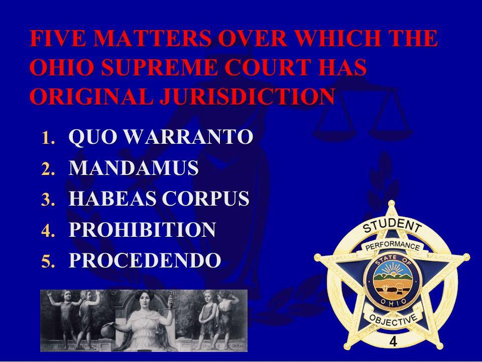 FIVE MATTERS OVER WHICH THE OHIO SUPREME COURT HAS ORIGINAL JURISDICTION