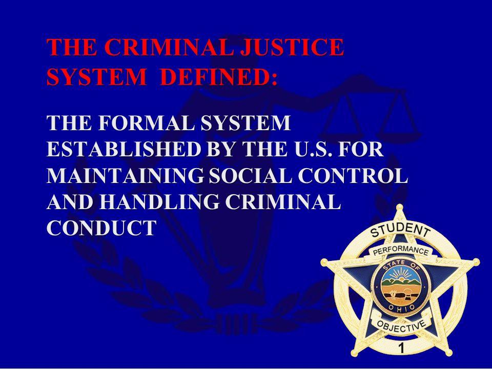 THE CRIMINAL JUSTICE SYSTEM DEFINED: