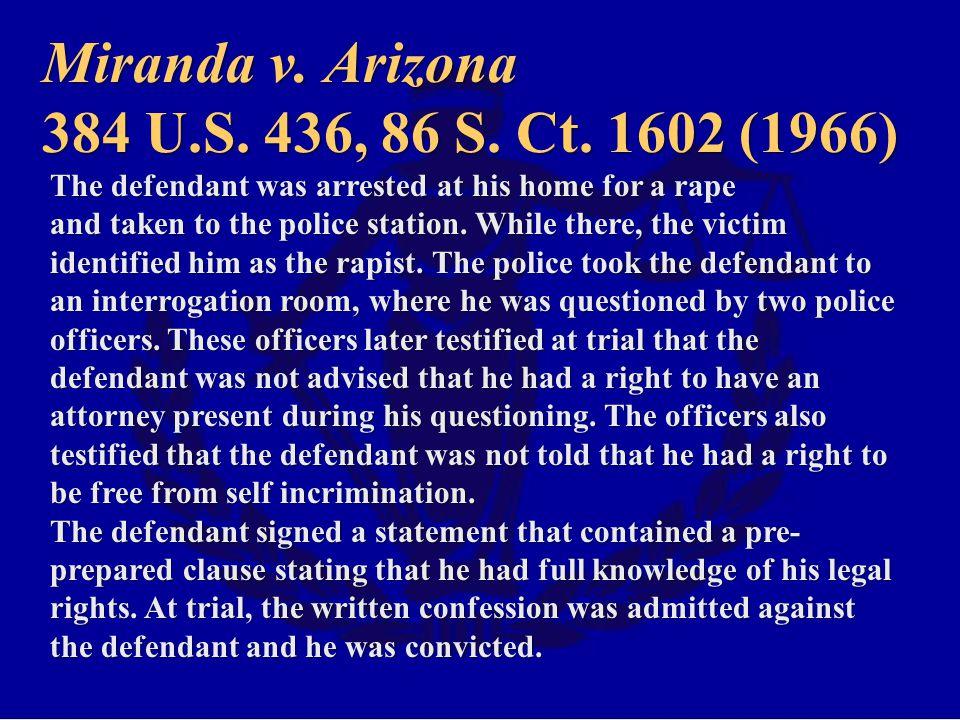 Miranda v. Arizona 384 U.S. 436, 86 S. Ct. 1602 (1966)
