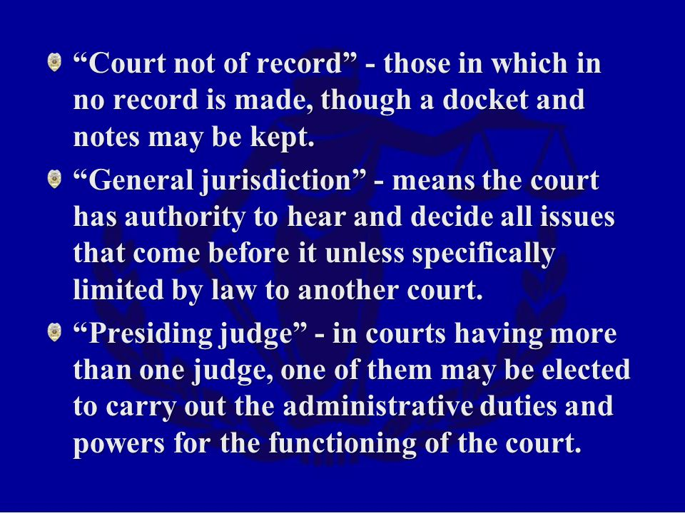 Court not of record - those in which in no record is made, though a docket and notes may be kept.