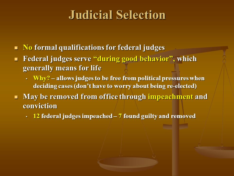 Judicial Selection No formal qualifications for federal judges