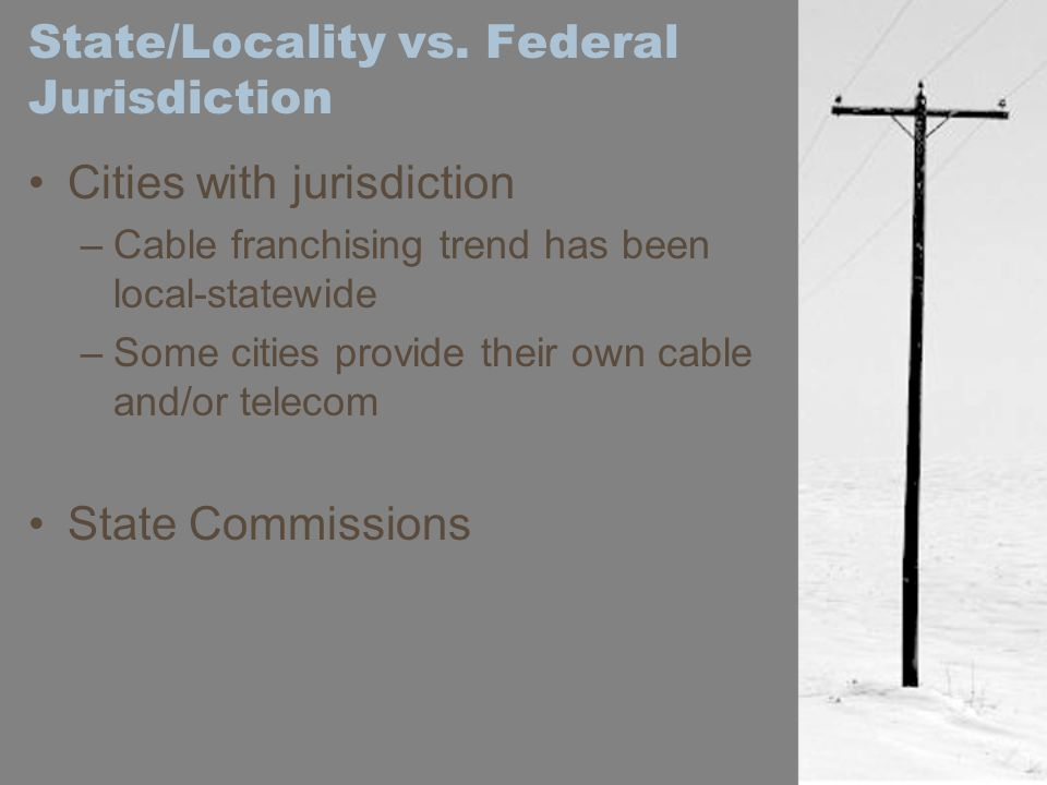 State/Locality vs. Federal Jurisdiction