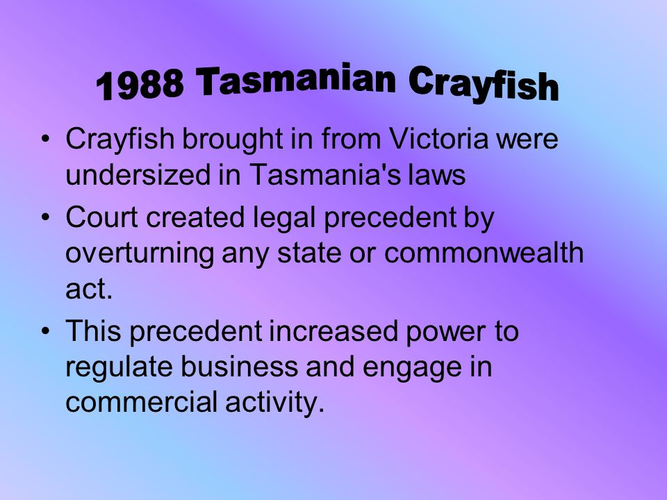 1988 Tasmanian Crayfish Crayfish brought in from Victoria were undersized in Tasmania s laws.