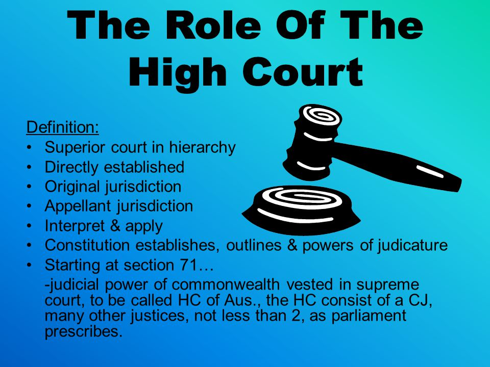 The Role Of The High Court Definition: Superior court in hierarchy