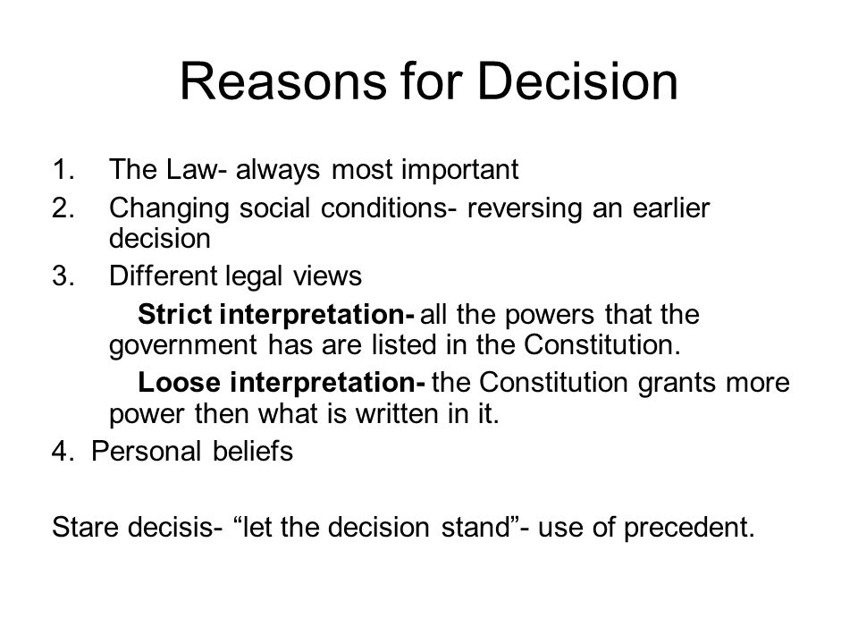 Reasons for Decision The Law- always most important