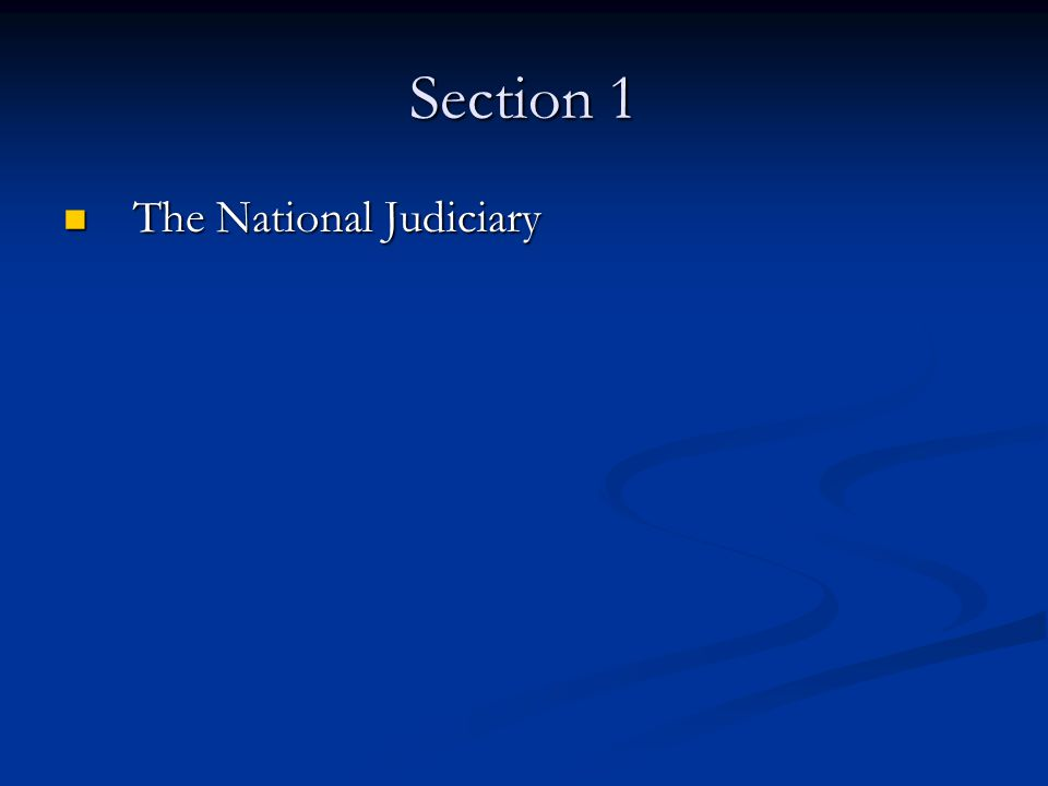Section 1 The National Judiciary