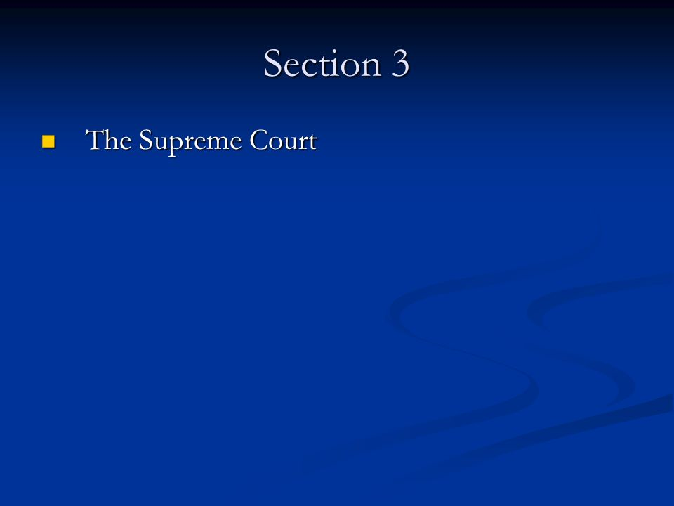 Section 3 The Supreme Court