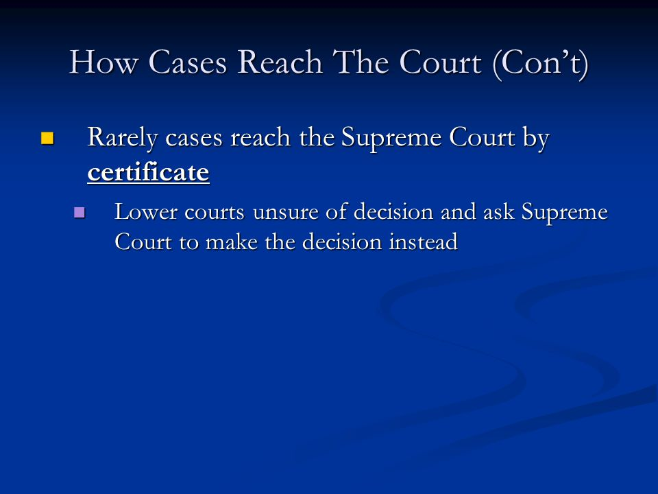 How Cases Reach The Court (Con't)