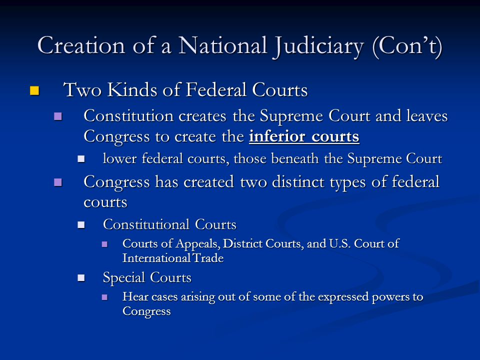 Creation of a National Judiciary (Con't)