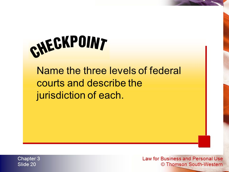 Name the three levels of federal courts and describe the jurisdiction of each.