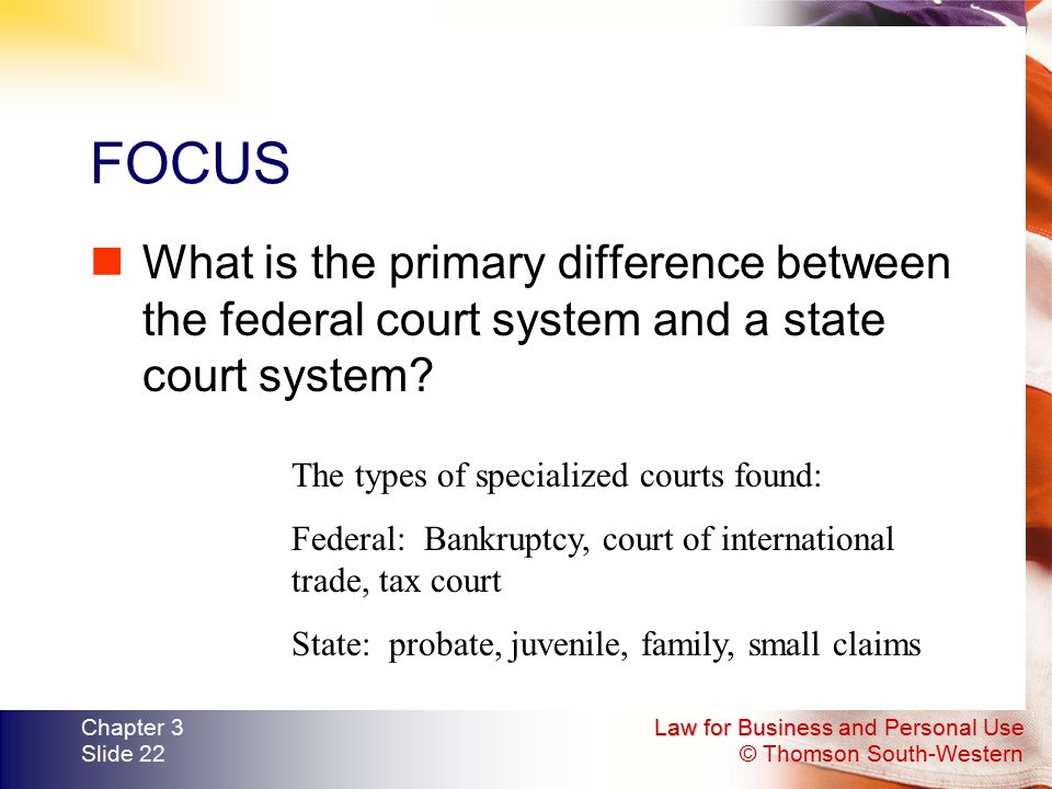 FOCUS What is the primary difference between the federal court system and a state court system The types of specialized courts found: