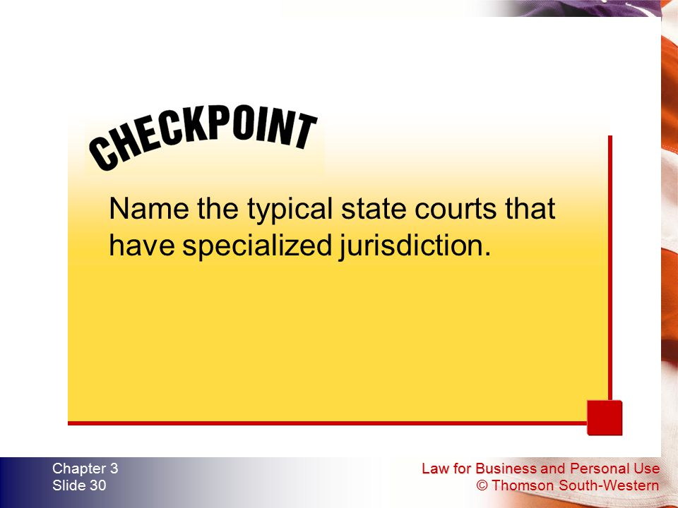 Name the typical state courts that have specialized jurisdiction.