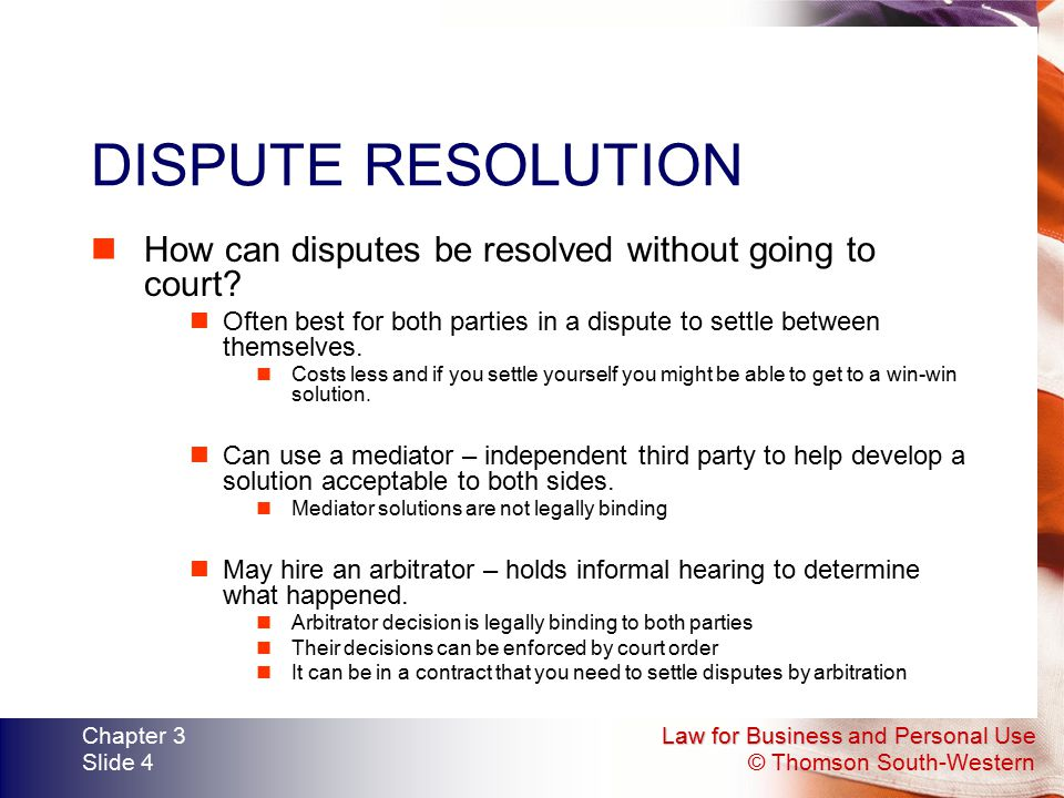 DISPUTE RESOLUTION How can disputes be resolved without going to court Often best for both parties in a dispute to settle between themselves.