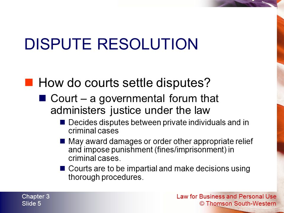 DISPUTE RESOLUTION How do courts settle disputes