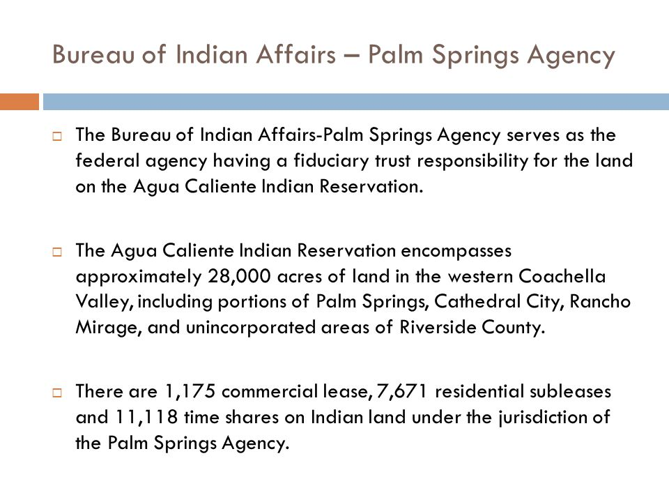 Bureau of Indian Affairs – Palm Springs Agency
