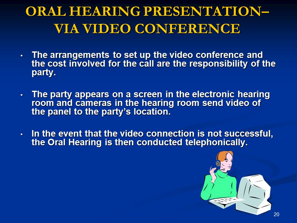 ORAL HEARING PRESENTATION– VIA VIDEO CONFERENCE