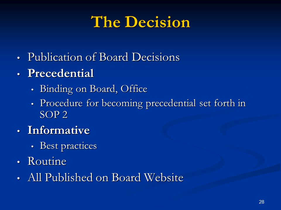 The Decision Publication of Board Decisions Precedential Informative