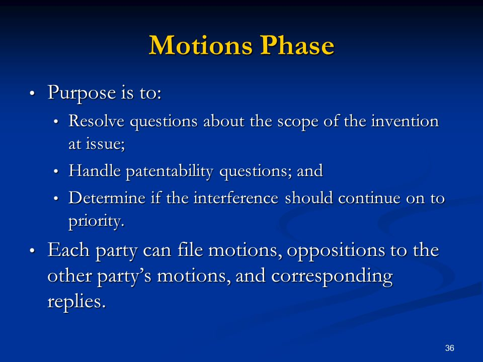 Motions Phase Purpose is to: