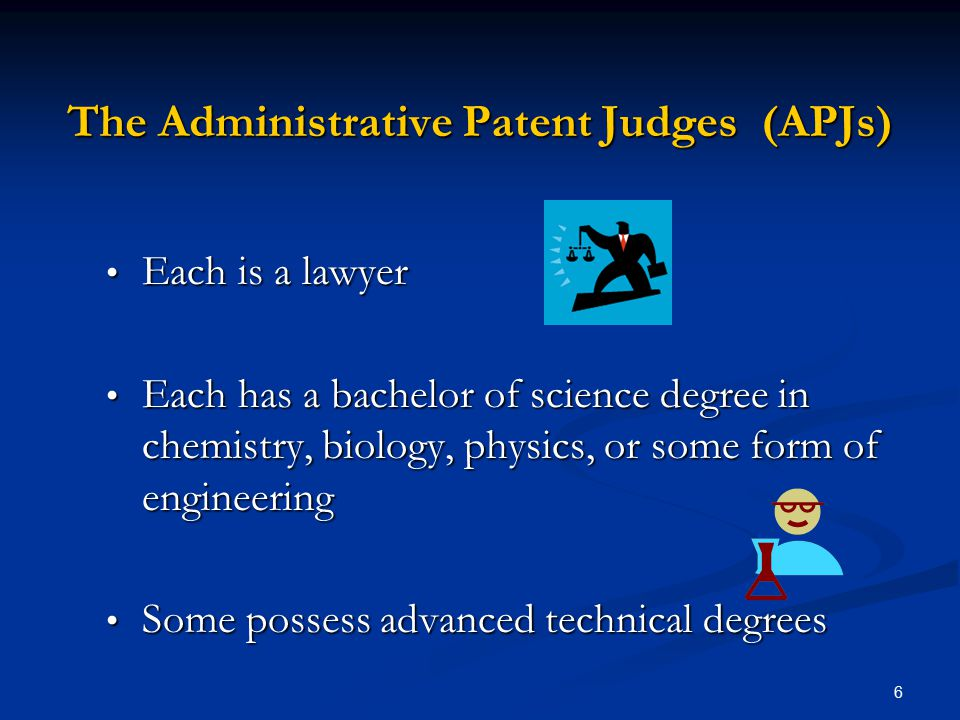 The Administrative Patent Judges (APJs)