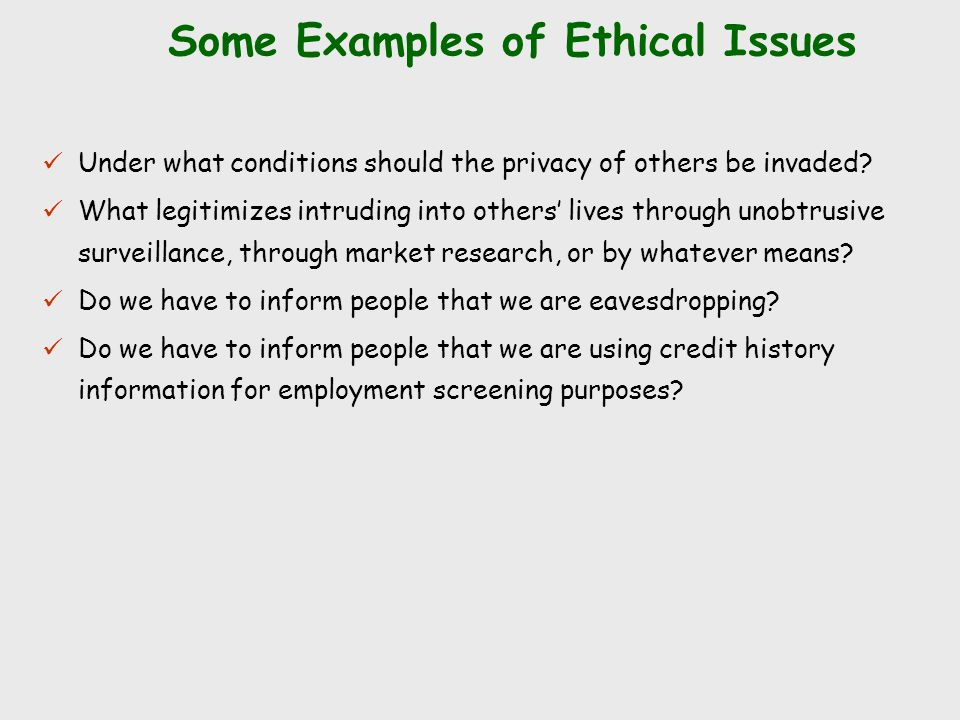 Some Examples of Ethical Issues