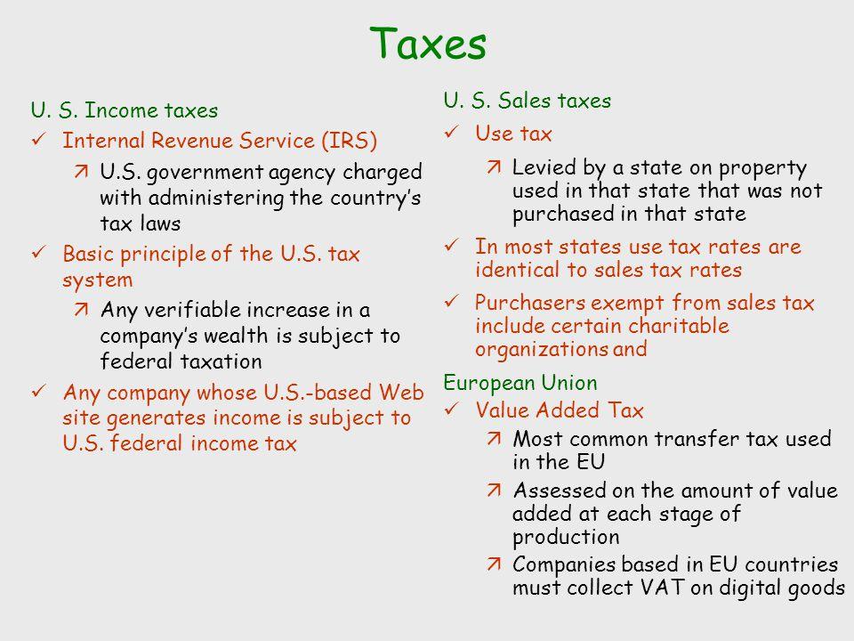 Taxes U. S. Sales taxes U. S. Income taxes Use tax