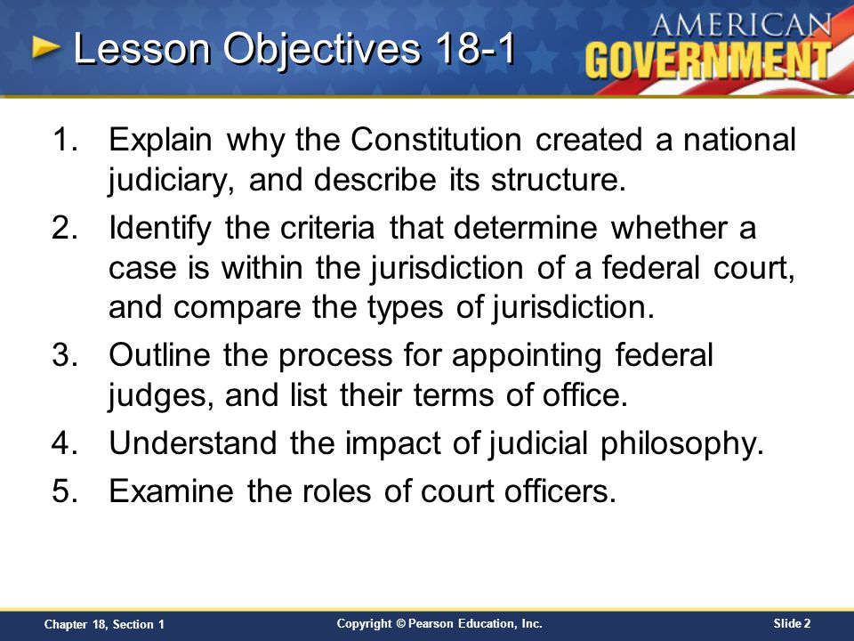 Lesson Objectives 18-1 Explain why the Constitution created a national judiciary, and describe its structure.