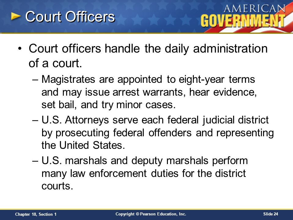 Court Officers Court officers handle the daily administration of a court.