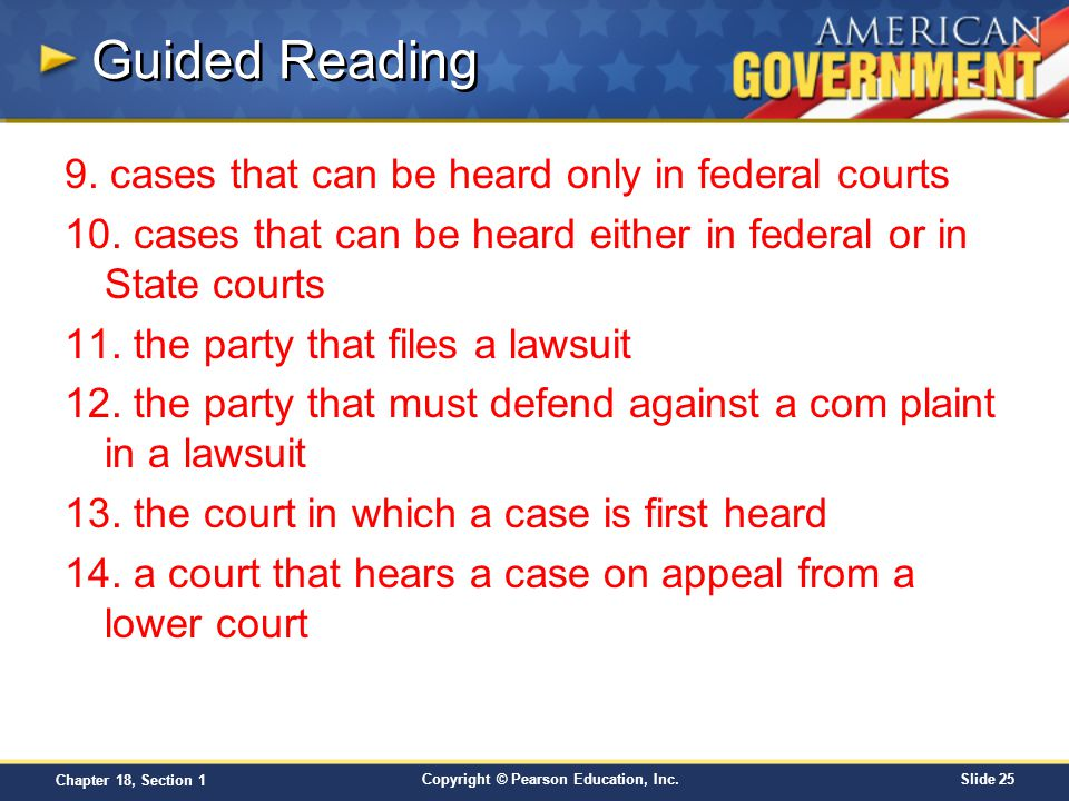 Guided Reading 9. cases that can be heard only in federal courts