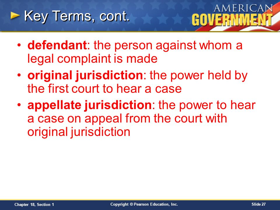 Key Terms, cont. defendant: the person against whom a legal complaint is made.