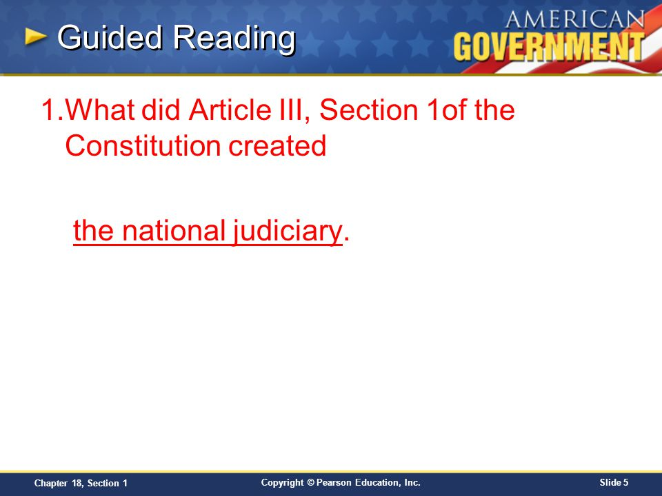 Guided Reading What did Article III, Section 1of the Constitution created the national judiciary.