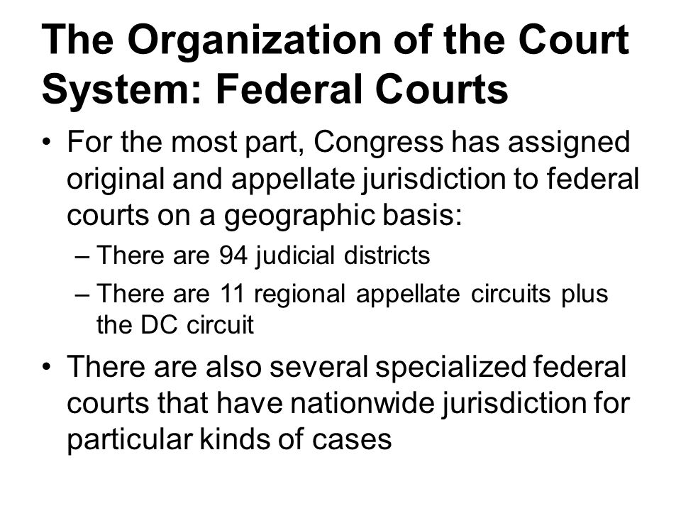 The Organization of the Court System: Federal Courts
