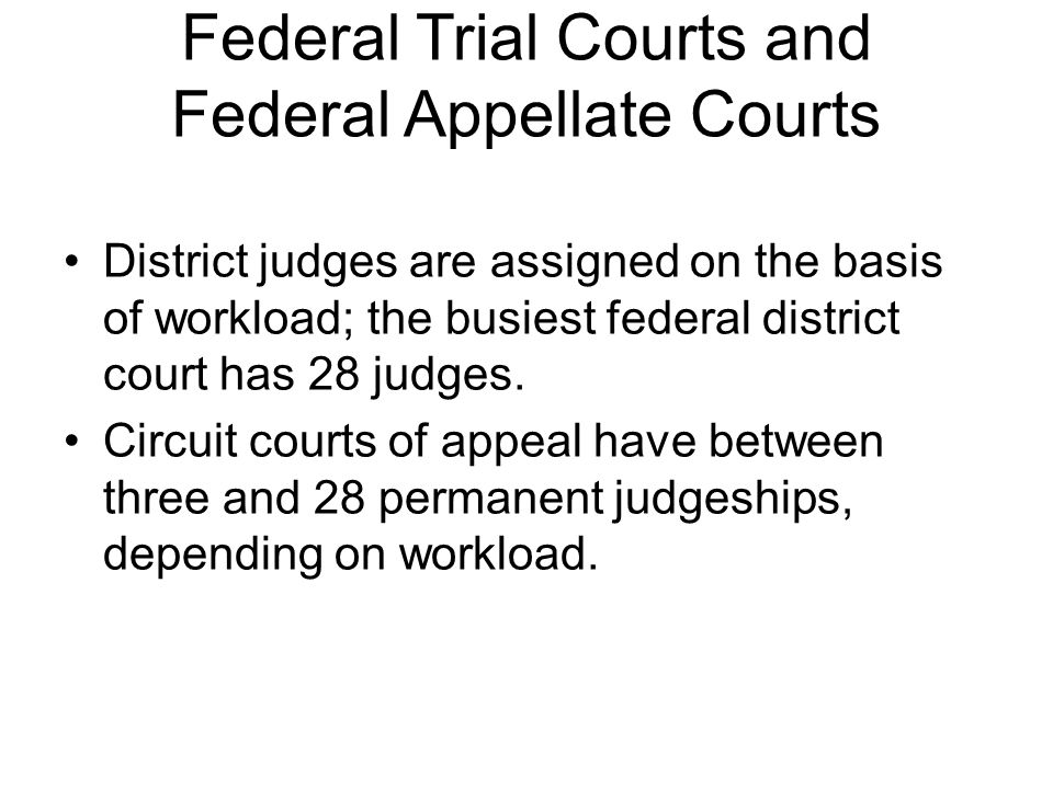 Federal Trial Courts and Federal Appellate Courts