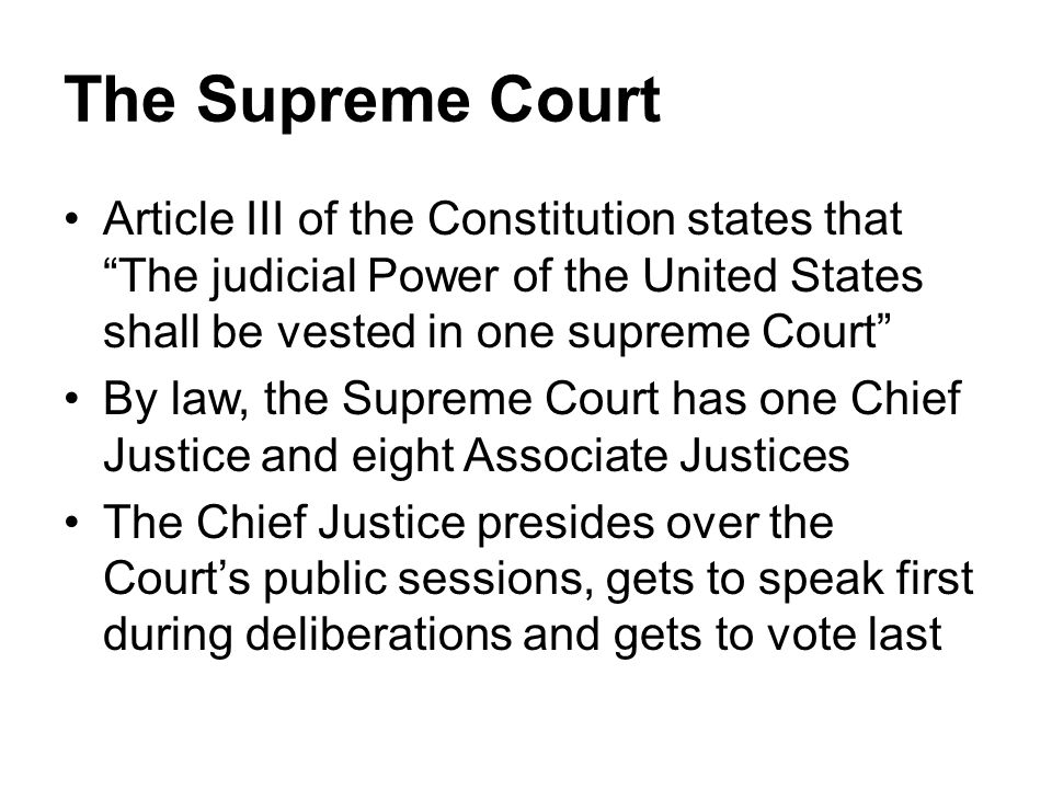 The Supreme Court Article III of the Constitution states that The judicial Power of the United States shall be vested in one supreme Court