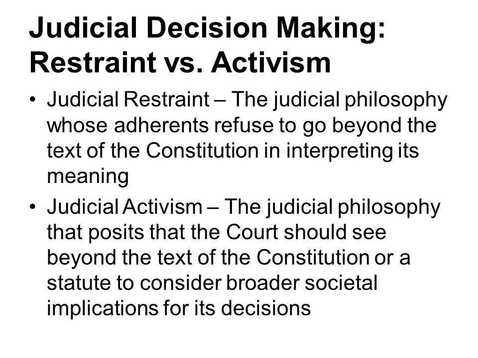 Judicial Decision Making: Restraint vs. Activism