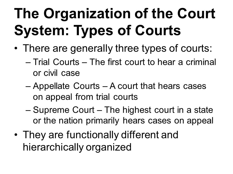 The Organization of the Court System: Types of Courts
