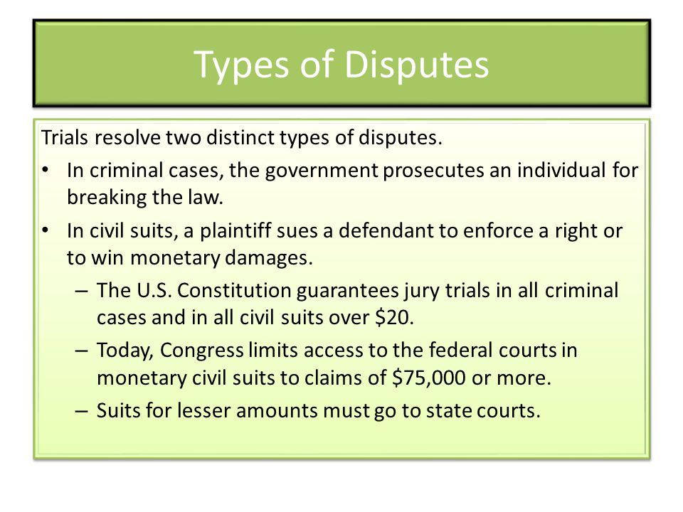 Types of Disputes Trials resolve two distinct types of disputes.