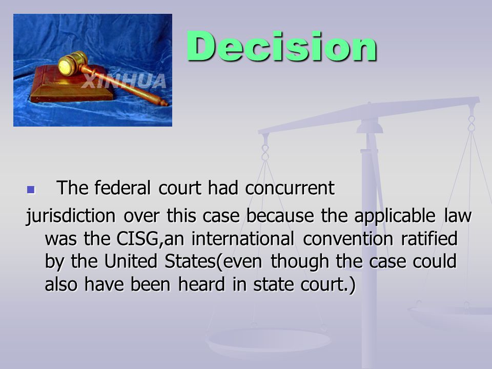 Decision The federal court had concurrent