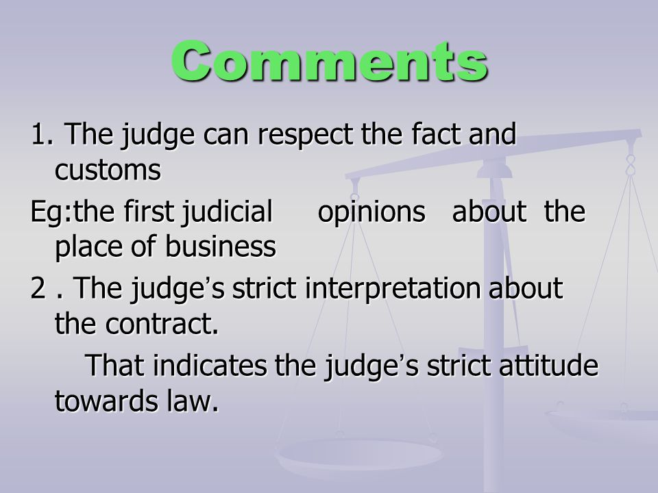 Comments 1. The judge can respect the fact and customs