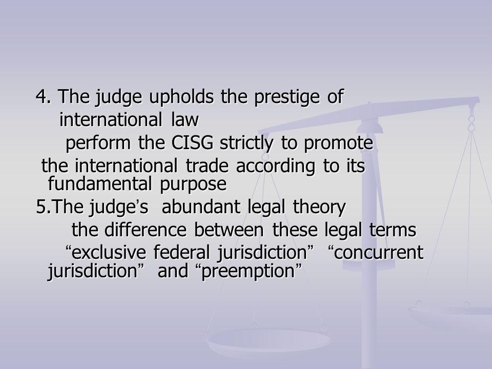 4. The judge upholds the prestige of