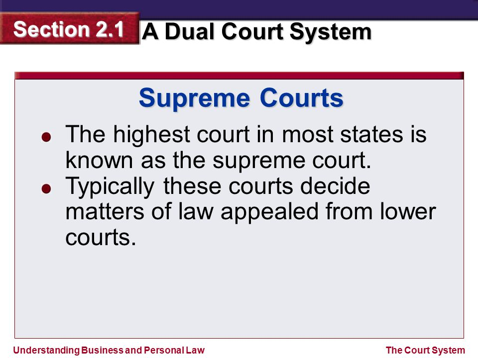Supreme Courts The highest court in most states is known as the supreme court.