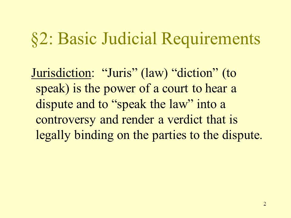 §2: Basic Judicial Requirements