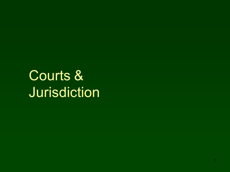Courts & Jurisdiction