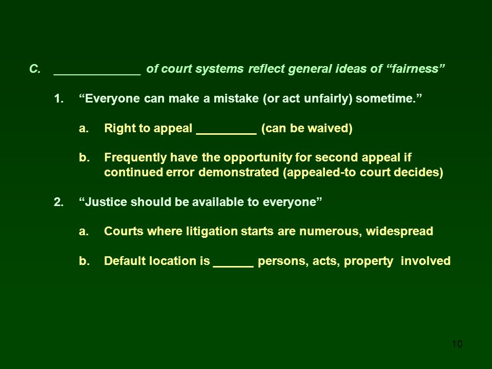 C. _____________ of court systems reflect general ideas of fairness