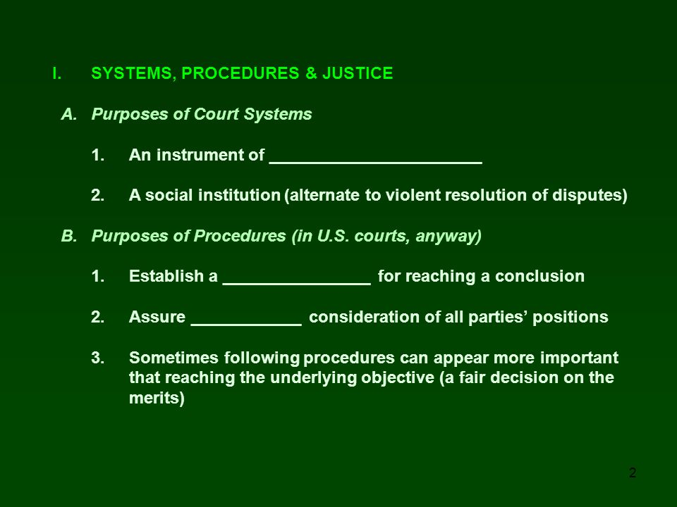 I. SYSTEMS, PROCEDURES & JUSTICE