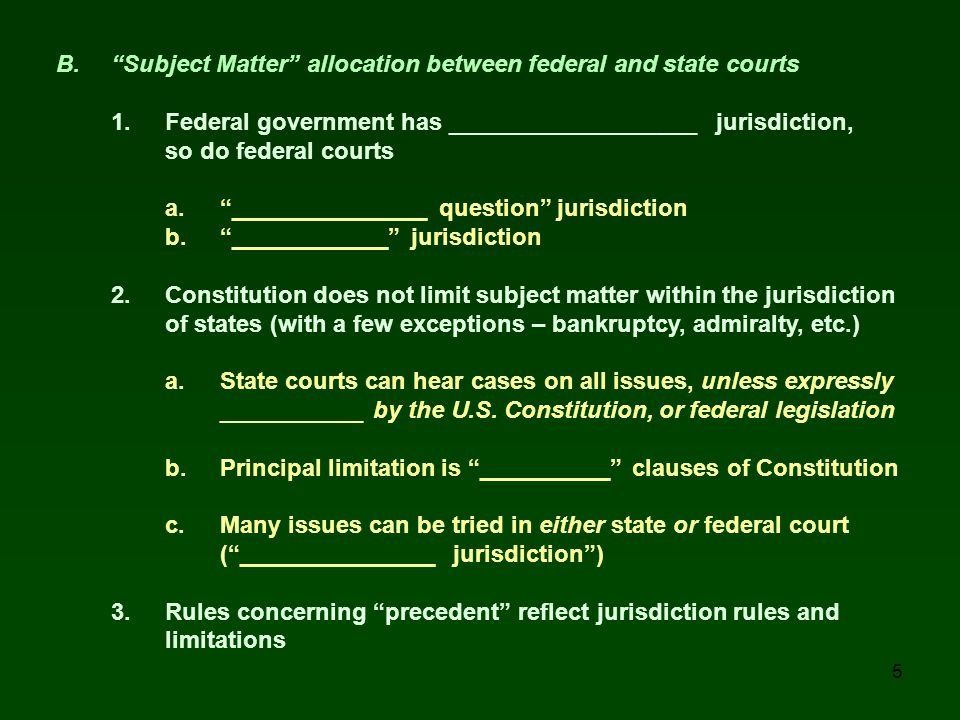B. Subject Matter allocation between federal and state courts